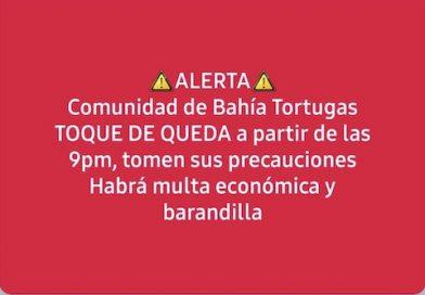 Esta noche habrá toque de queda en Bahía Tortugas por Covid 19.